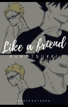 Like a Friend by WankoNyanko