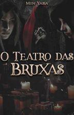 O Teatro das Bruxas by UmaArmyBipolar_BTS