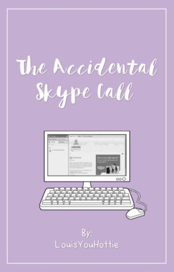 The Accidental Skype Call (EDITING)