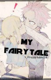 My Fairy Tale ( Fairy Tail ) by Freelatable24