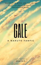 Gale - A Naruto Fanfiction by Graykip
