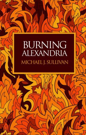 Burning Alexandria by MichaelJSullivan