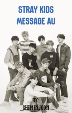 Stray Kids Message au! by chiminjoon