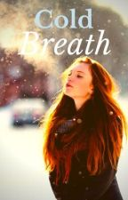 Cold Breath by SOMEONENEEDSTOHELPME