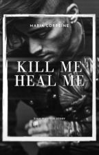 Kill me, Heal me. by MLorreine718