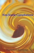 Kiss Scene Compliations by MathMusicRainbows