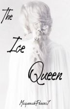 The Ice Queen by MasqueradePrincess7