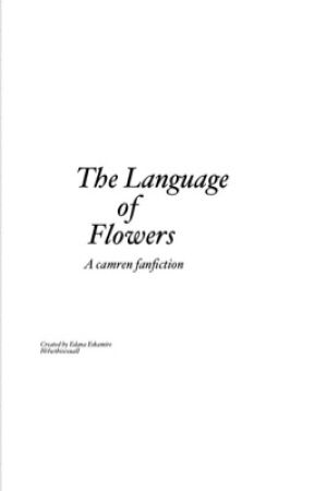 The Language of Flowers ↠ camren by lwtbisexual