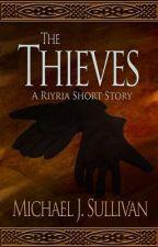 The Thieves by MichaelJSullivan