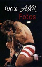 100% AXL  Fotos   by Criaturaeneltiempo