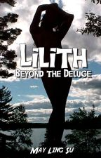 Lilith: Beyond the Deluge by maylingsu