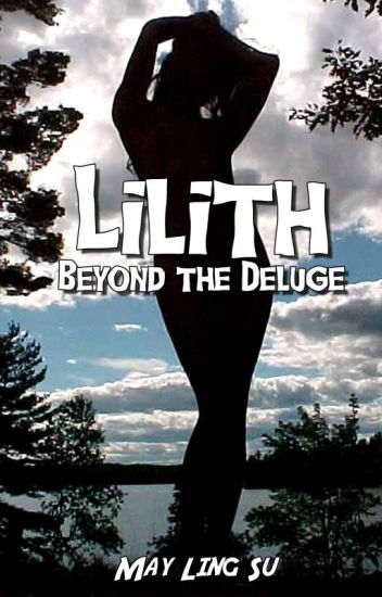 Lilith: Beyond the Deluge