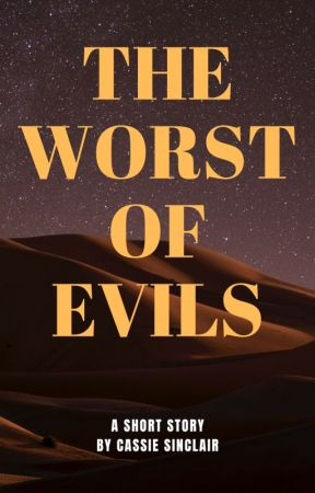 The Worst of Evils by inmywilderness