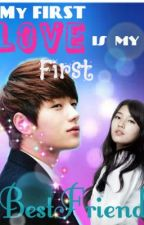 My First love is My First Bestfriend  [COMPLETED] by nicakookie_