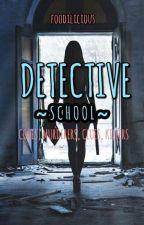 Detective School (Detective Series #1) by kisshertorridly