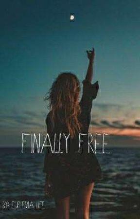 Finally Free by EuphemiaLife