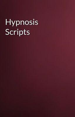 Hypno scripts - JosephDiTomaso - Wattpad