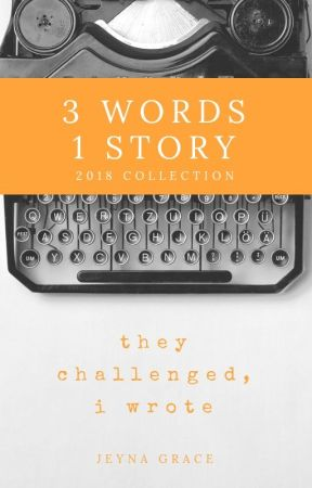 3 Words 1 Story (2018 Collection) by Jeynagrace