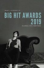 BIG HIT AWARDS 2019 [CLOSE] by btsdreamwriters