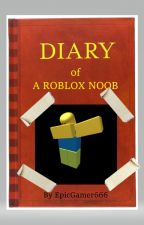 DIARY OF A ROBLOX NOOB - HIGH SCHOOL ALERT! by EpicGamer666