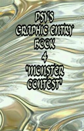 PSY'S GRAPHIC ENTRY BOOK 4 MONSTER CONTEST by psycholicious1