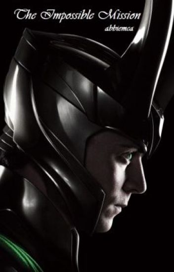 The Impossible Mission (Avengers - [Loki] FanFic)