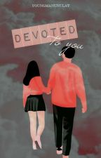 Devoted to You by Aaallyyson