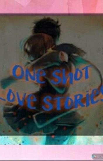 ONE SHOT LOVE STORIES