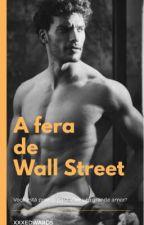A Fera de Wall Street  by xxxEdwards