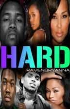 HARD by RavenBryanna