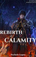 Rebirth Of Calamity by PocholoLopez