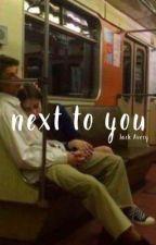 Next to You • Jack Avery by adoringavery