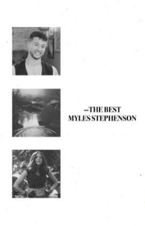 THE BEST ✰ MYLES STEPHENSON by celebratingmads