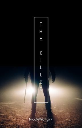The Killer by NicoleWang88