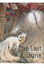 The Last Kitsune by MitsuhaChaan