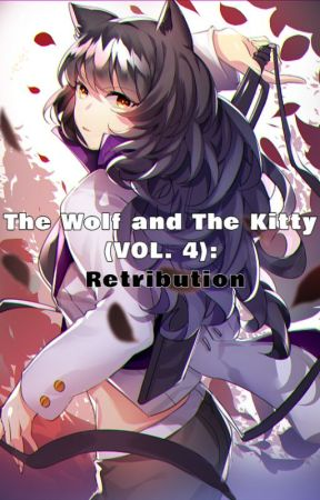 The Wolf and The Kitty - (VOL. 4): Retribution by JDthebeast