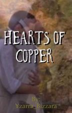Hearts of Copper by Yzarra_Bizzara