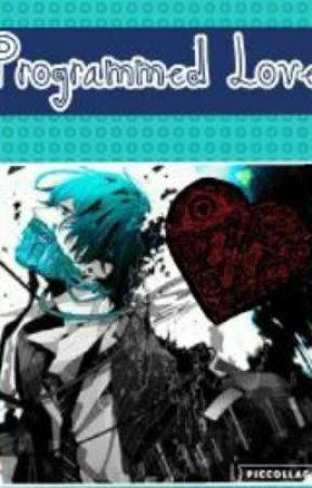 Programmed Love (Robot Apocalypse AU: Yandere x Mute Reader)  by Bleeding_Panda