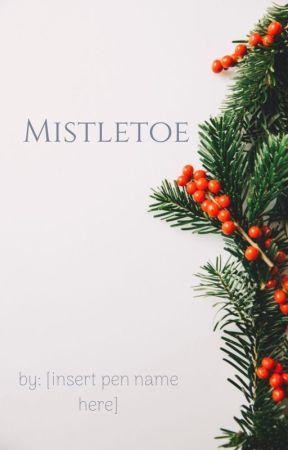 Mistletoe [FEATURED] (Winter Nanofiction Contest 2018) by Ev_Writes_