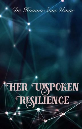 Her Unspoken Resilience  by SophisticatedDoc