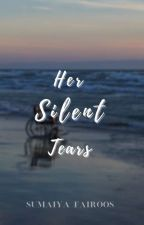 Her Silent Tears  by Sumaiyafairoos777