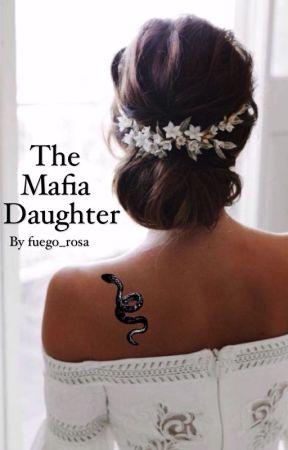 The Mafia Daughter by fuego_rosa