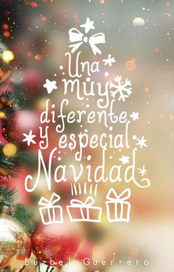 """""""Una muy diferente y especial Navidad"""""""
