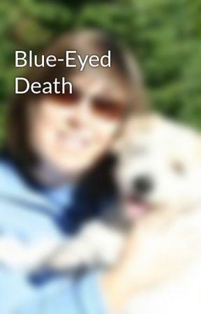 Blue-Eyed Death by KSBrooks