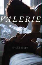 Valerie by addictwrites