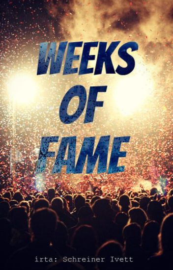 Weeks Of Fame by undefined