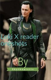 Loki X Reader smut and Fluff Shots (Requests Open) - who's better