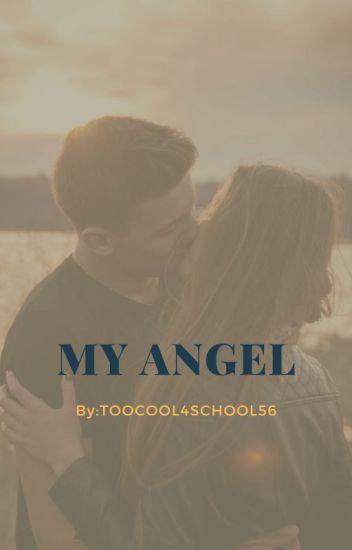 My Angel - 💕Gucci_Baby💕 - Wattpad