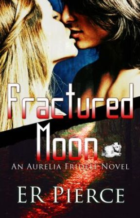 Chapter One of Fractured Moon (Aurelia Fridell #1) by ERPierce