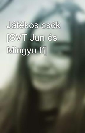 Játékos csók [SVT Jun és Mingyu ff] by dorci5sosfan00